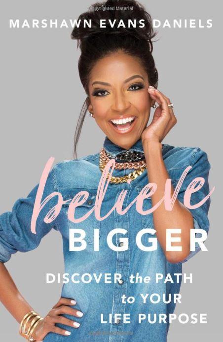 Believe Bigger by Marshawn Evans Daniels